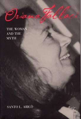 Oriana Fallaci: The Woman and the Myth 9780809321537