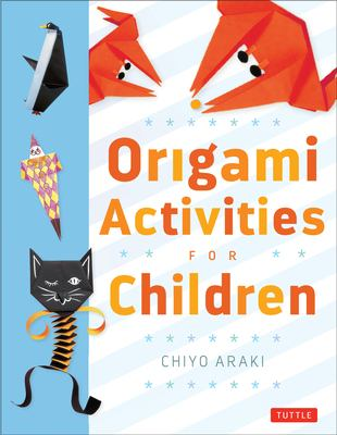 Origami Activities for Children 9780804833110