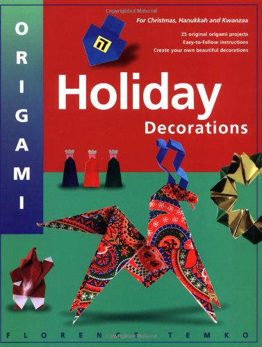 Origami Holiday Decorations: For Christmas, Hanukkah and Kwanzaa 9780804834773