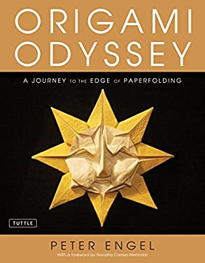 Origami Odyssey: A Journey to the Edge of Paperfolding [With DVD] 9780804841191
