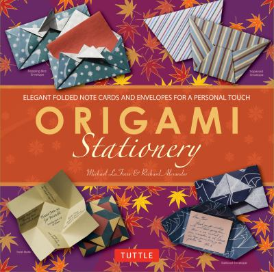 Origami Stationery Kit: Elegant Folded Note Cards and Envelopes for a Personal Touch 9780804841337