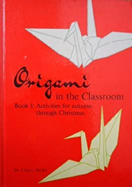 Origami in the Classroon Book 1 9780804804523