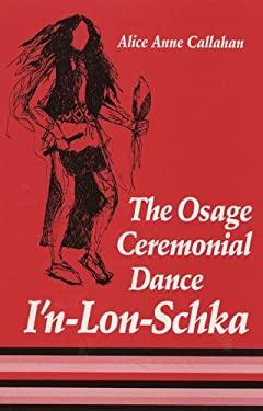 Osage Ceremonial Dance I'n-Lon-Schka 9780806124865