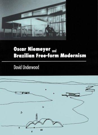 Oscar Niemeyer and Brazilian Free-Form Modernism 9780807613368