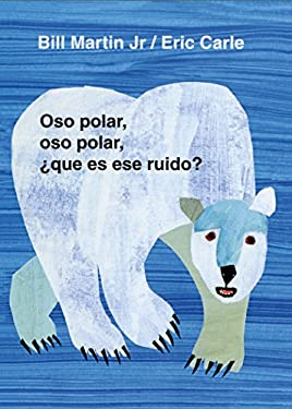 Oso Polar, Oso Polar, Que Es Ese Ruido? = Polar Bear, Polar Bear, What Do You Hear? 9780805069020