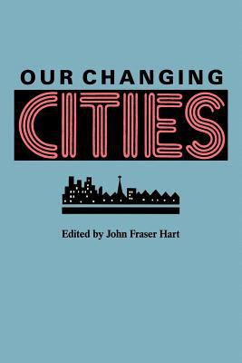 Our Changing Cities 9780801840883