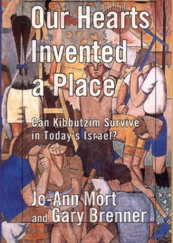 Our Hearts Invented a Place: Can Kibbutzim Survive in Today's Israel? 9780801439308