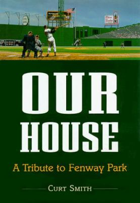 Our House: A Day at Fenway Park 9780809226641