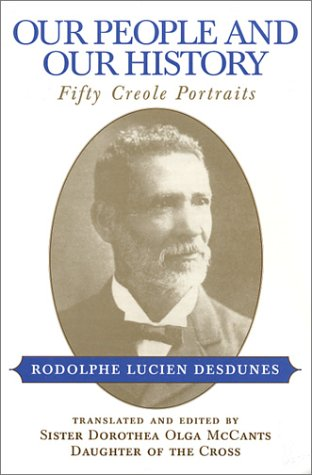 Our People and Our History: Fifty Creole Portraits 9780807127407