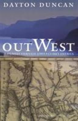 Out West: A Journey Through Lewis and Clark's America 9780803266261