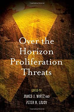 Over the Horizon Proliferation Threats 9780804774017