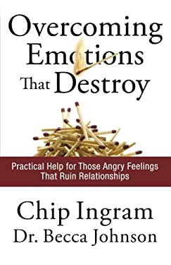Overcoming Emotions That Destroy: Practical Help for Those Angry Feelings That Ruin Relationships 9780801072390