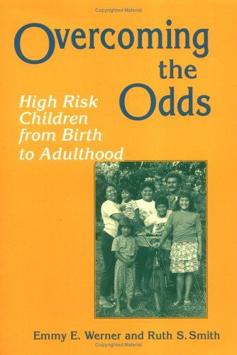 Overcoming the Odds: High Risk Children from Birth to Adulthood 9780801480188