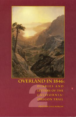 Overland in 1846, Volume 2: Diaries and Letters of the California-Oregon Trail 9780803231771