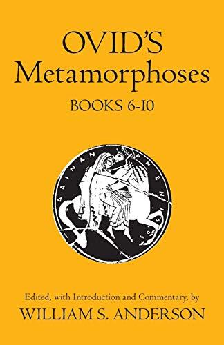 Ovid's Metamorphoses, Books 6-10 9780806114569
