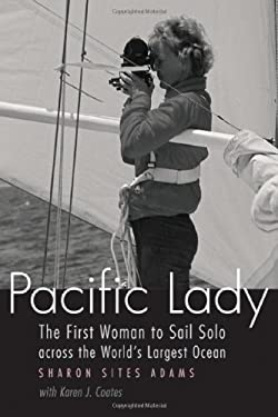 Pacific Lady: The First Woman to Sail Solo Across the World's Largest Ocean 9780803211384