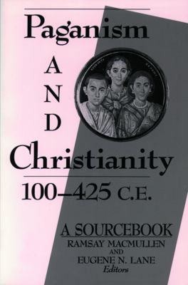 Paganism and Christianity 100-425 C.E. 9780800626471