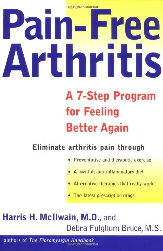 Pain-Free Arthritis: A 7-Step Plan for Feeling Better Again 9780805073256