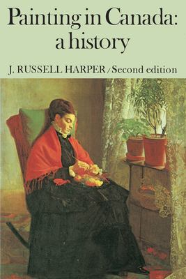 Painting in Canada: A History. Second Edition 9780802063076