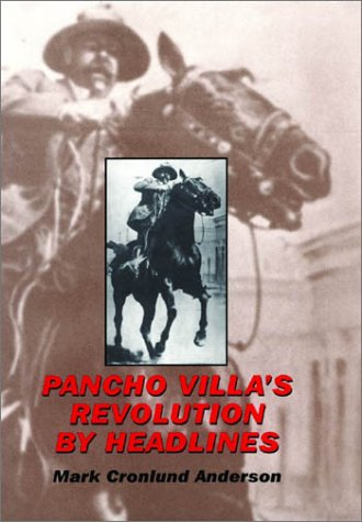 Pancho Villa's Revolution by Headlines 9780806133751