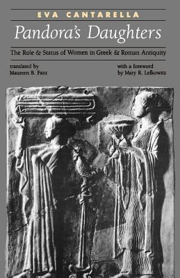 Pandora's Daughters: The Role and Status of Women in Greek and Roman Antiquity 9780801833854