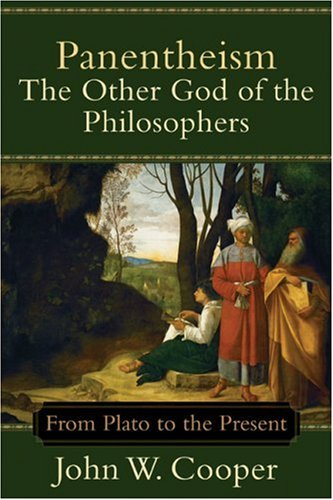 Panentheism: The Other God of the Philosophers: From Plato to the Present 9780801027246