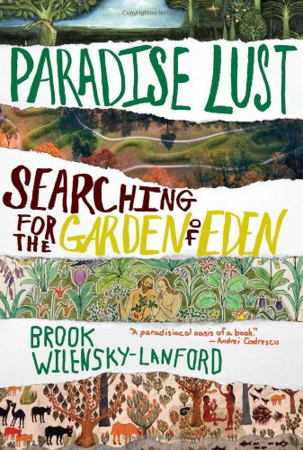 Paradise Lust: Searching for the Garden of Eden 9780802119803