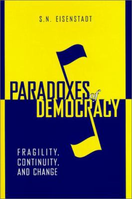 Paradoxes of Democracy: Fragility, Continuity, and Change 9780801863097