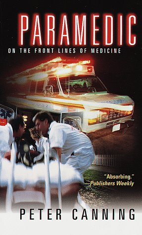 Paramedic: On the Front Lines of Medicine 9780804116145