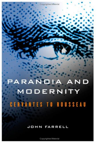 Paranoia and Modernity: Cervantes to Rousseau 9780801444104
