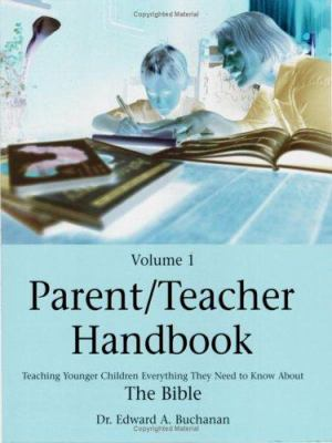 Parent/Teacher Handbook: Teaching Younger Children Everything They Need to Know about the Bible 9780805427110