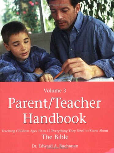 Parent/Teacher Handbooks Volumes 3-4: Teaching Older Children Everything They Need to Know about the Bible 9780805427134