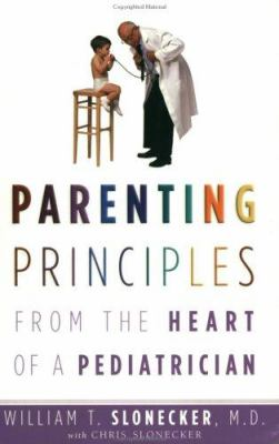 Parenting Principles: From the Heart of a Pediatrician 9780805427240