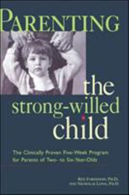 Parenting the Strong-Willed Child: The Clinically Proven Program for Parents of Two- To Six-Year-Olds 9780809232659