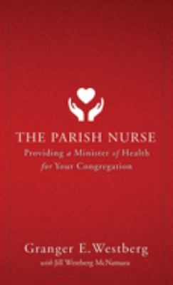 Parish Nurse: Providing a Minister of Health for Your Congregation 9780806624587