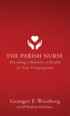 Parish Nurse: Providing a Minister of Health for Your Congregation