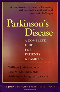 Parkinson's Disease: A Complete Guide for Patients and Families 9780801865565