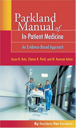Parkland Manual of In-Patient Internal Medicine: An Evidence-Based Approach 9780803613973
