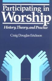 Participating in Worship: History, Theory, and Practice 3274375