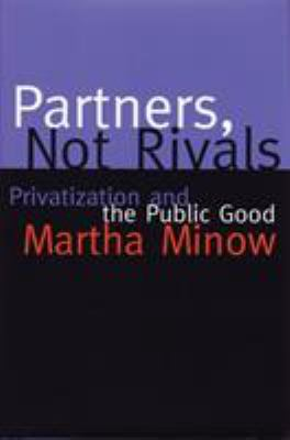 Partners Not Rivals: Privatization and the Public Good 9780807043318