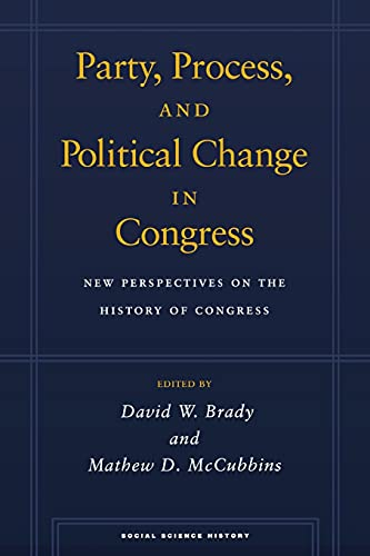 Party, Process, and Political Change in Congress, Volume 1: New Perspectives on the History of Congress 9780804745710
