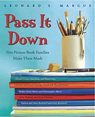 Pass It Down: Five Picture Book Families Make Their Mark 9780802796004