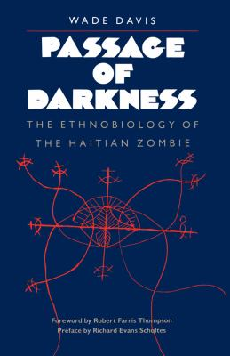 Passage of Darkness: The Ethnobiology of the Haitian Zombie 9780807842102