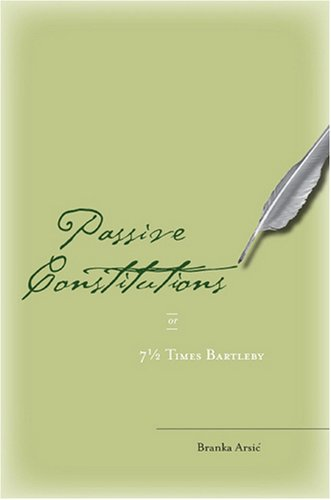 Passive Constitutions or 7 1/2 Times Bartleby 9780804753937