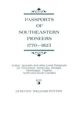 Passports of Southeastern Pioneers, 1770-1823 9780806312729