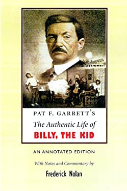 Pat F. Garrett's the Authentic Life of Billy, the Kid 9780806132273