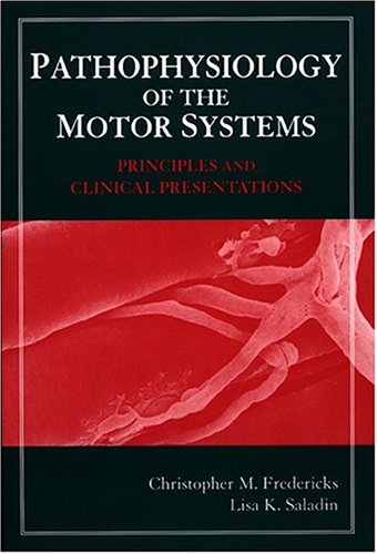 Pathophysiology of the Motor Systems: Principles and Clinical Presentations 9780803600935