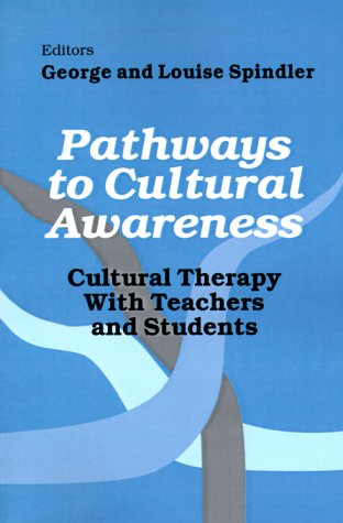 Pathways to Cultural Awareness: Cultural Therapy with Teachers and Students 9780803961098