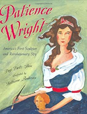 Patience Wright: America's First Sculptor and Revolutionary Spy