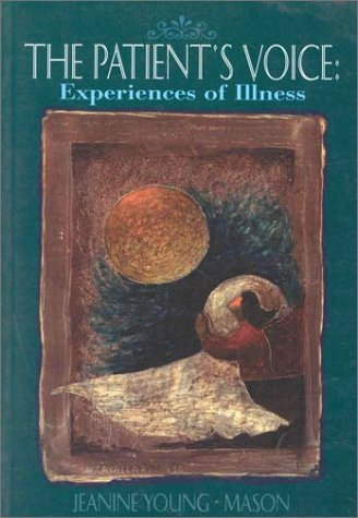 The Patient's Voice: Experiences of Illness 9780803601628